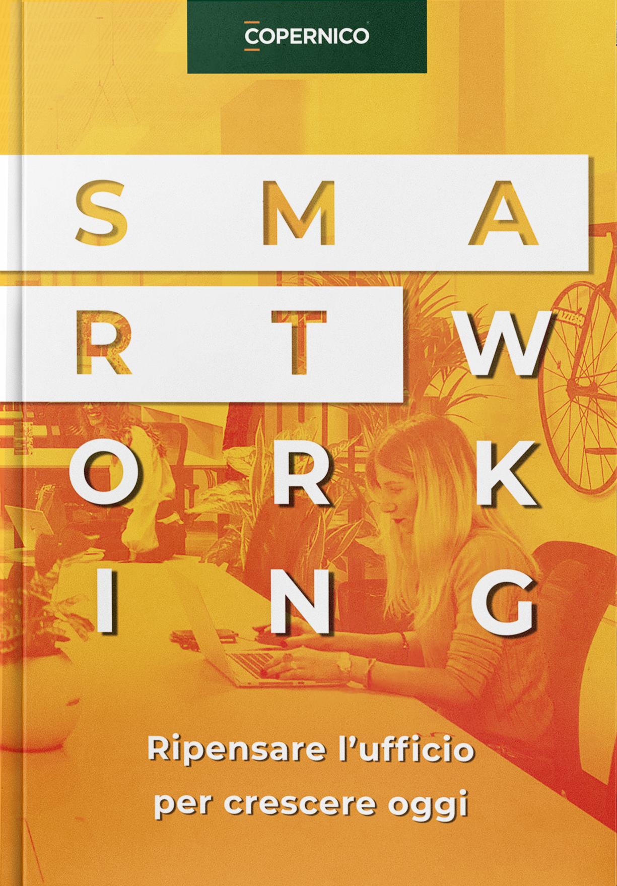 smart working - ripensare l'ufficio per crescere oggi